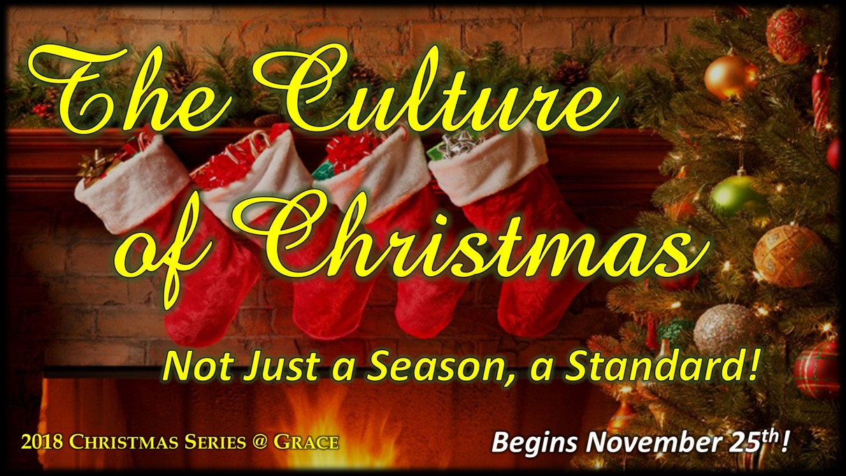 GRACE COMMUNITY CHURCH: The Culture of Christmas